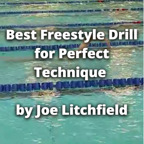 Best Freestyle Drill for Perfect Technique by Joe Litchfield