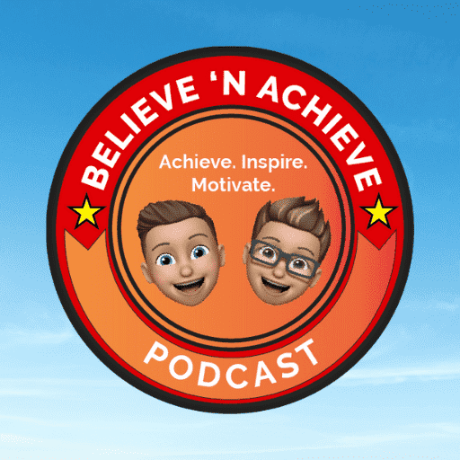BOOST Your Motivation Levels   NEW FREE Podcast – Believe 'N Achieve