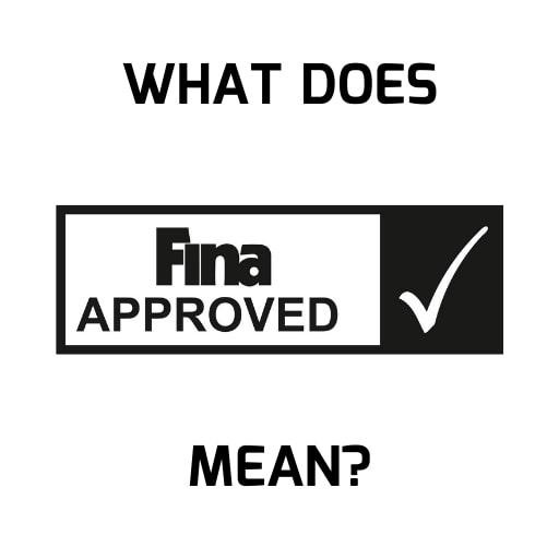 What Does FINA-approved Mean?
