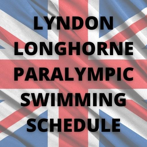 Lyndon Longhorne's Paralympic Swimming Schedule